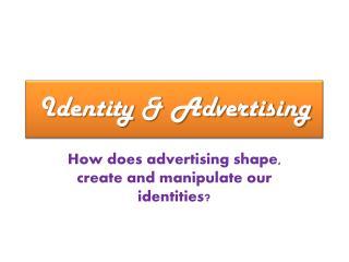 Identity & Advertising