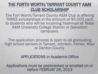 The Forth Worth/Tarrant County A&M Club Scholarship