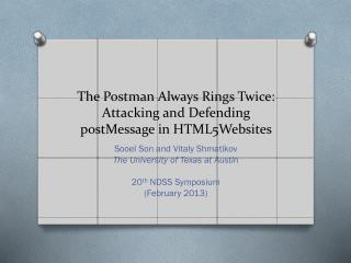 The Postman Always Rings Twice: Attacking and Defending  postMessage  in HTML5Websites