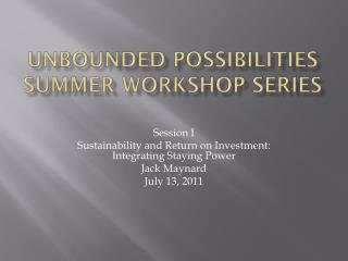 UNBOUNDED POSSIBILITIES SUMMER WORKSHOP SERIES