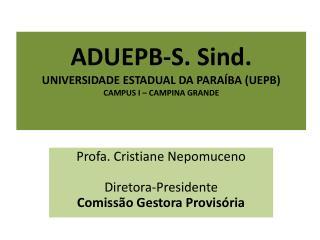 ADUEPB-S.  Sind . UNIVERSIDADE ESTADUAL DA PARAÍBA (UEPB) CAMPUS I – CAMPINA GRANDE