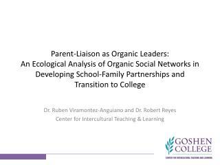 Dr . Ruben  Viramontez-Anguiano  and Dr. Robert  Reyes