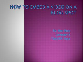 How to embed a video on a blog spot