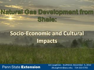 Natural Gas Development from Shale: Socio-Economic and Cultural Impacts