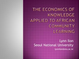 The Economics of Knowledge applied to African Community Learning