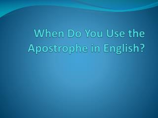 When  Do You  Use  the  Apostrophe  in English?