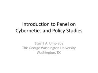 Introduction to Panel on  Cybernetics and Policy Studies