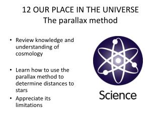 12 OUR PLACE IN THE UNIVERSE The parallax method