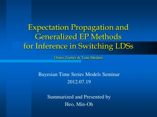 Bayesian Time Series  Models Seminar 2012.07.19 Summarized and Presented by  Heo , Min-Oh