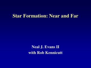 Star Formation: Near and Far