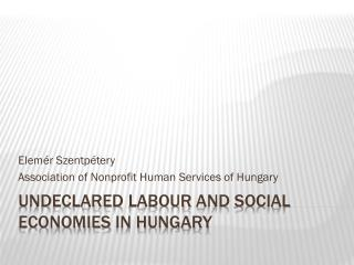 Undeclared labour  and  social economies in hungary