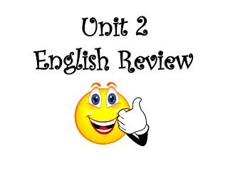 Unit  2  English Review
