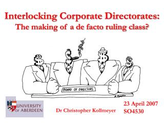 Interlocking Corporate Directorates:  The making of a de facto ruling class