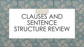 Clauses and Sentence Structure Review