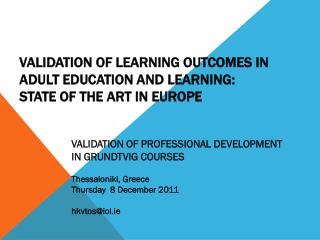 Validation of Learning Outcomes in Adult Education and learning:  State of the art in Europe