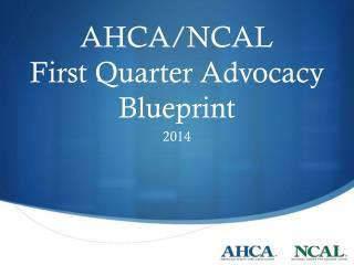 AHCA/NCAL First Quarter Advocacy Blueprint