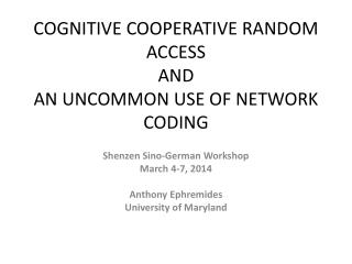 COGNITIVE COOPERATIVE RANDOM ACCESS  AND  AN UNCOMMON USE OF NETWORK CODING