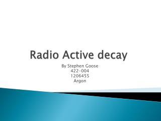 Radio Active decay