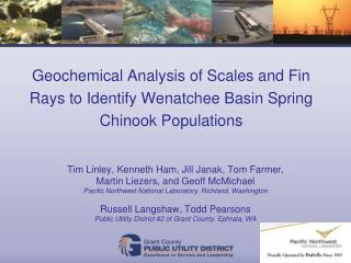 Geochemical Analysis of Scales and Fin Rays to Identify Wenatchee Basin Spring Chinook Populations