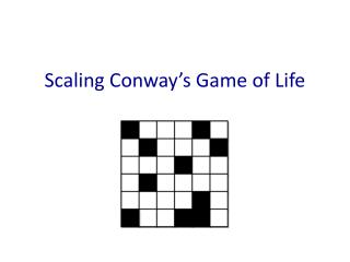 Scaling Conway�s Game of Life
