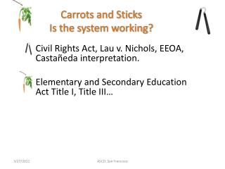Carrots  and  Sticks Is the system working?