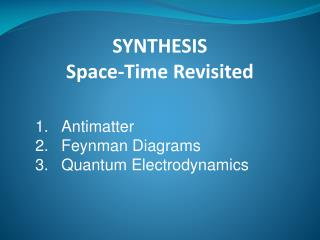 SYNTHESIS  Space-Time Revisited