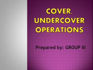 Cover, Undercover Operations