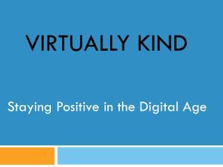 Virtually kind