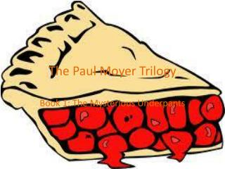 The Paul Moyer Trilogy
