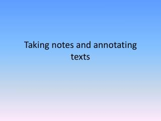 Taking notes and annotating texts