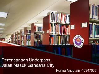 Perencanaan Underpass  Jalan Masuk Gandaria  City