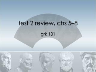 test 2 review,  chs  5–8