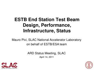 ESTB End Station Test Beam Design, Performance, Infrastructure, Status