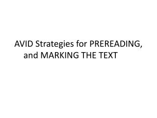 AVID Strategies for PREREADING, and MARKING THE TEXT