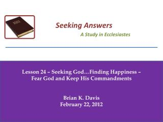 Lesson  24  – Seeking  God …Finding Happiness  –  Fear God and Keep His Commandments