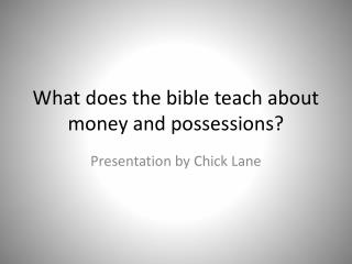 What does the bible teach about money and possessions?