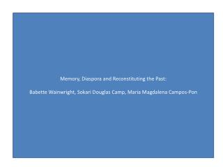 Memory, Diaspora and Reconstituting the Past:
