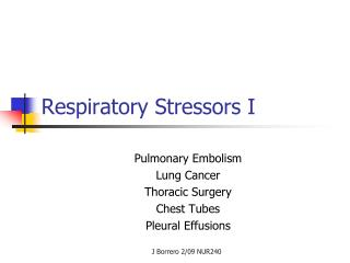 Respiratory Stressors I