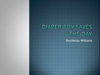 Diaper Boy Saves The Day