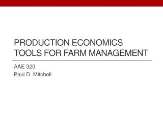 Production Economics Tools  for  Farm  Management
