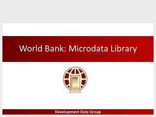 World Bank:  Microdata  Library
