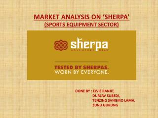 MARKET ANALYSIS ON 'SHERPA' (SPORTS EQUIPMENT SECTOR)