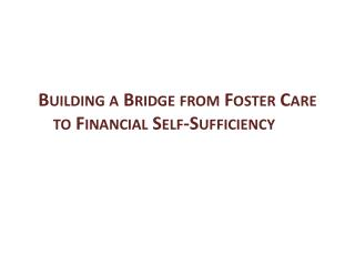 Building a Bridge from Foster Care to Financial Self-Sufficiency