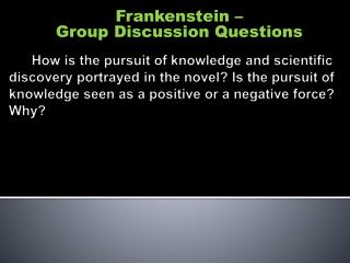 Frankenstein –  Group Discussion Questions
