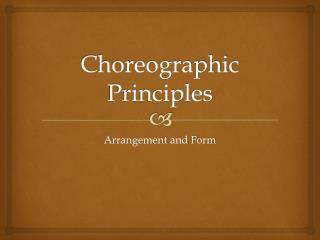 Choreographic Principles