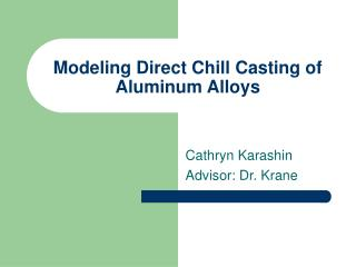 Modeling Direct Chill Casting of Aluminum Alloys