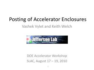Posting of Accelerator Enclosures