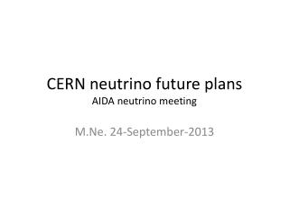 CERN neutrino future plans AIDA neutrino meeting