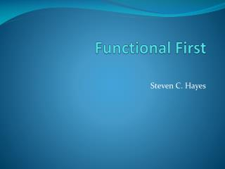 Functional First