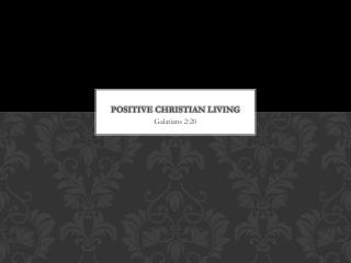 Positive Christian living